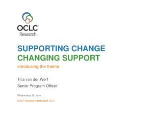 SUPPORTING CHANGE CHANGING SUPPORT