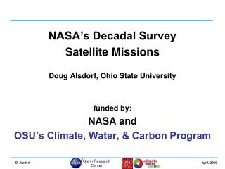 NASA's Decadal Survey Satellite Missions Doug Alsdorf, Ohio State University funded  by: