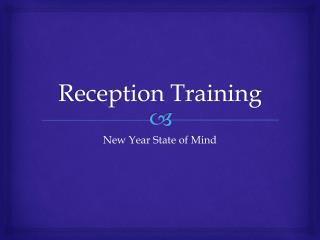 Reception Training