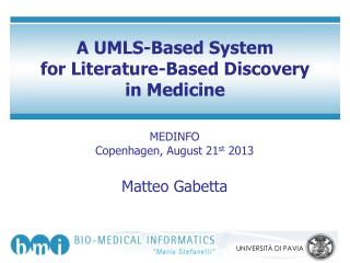 A  UMLS- Based  System for  Literature-Based Discovery in  Medicine