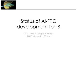 Status of Al-FPC development for IB