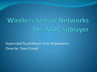 Wireless Sensor Networks The MAC  sublayer