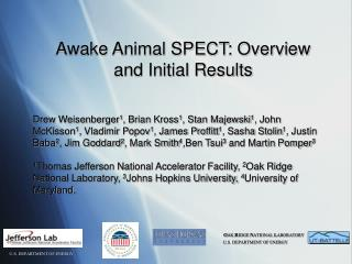 Awake Animal SPECT: Overview and Initial Results