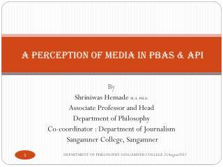 A Perception  of Media in  PBAS &  API