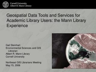 Geospatial Data Tools and Services for Academic Library Users: the Mann Library Experience