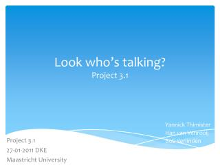 Look  who�s  talking? Project 3.1