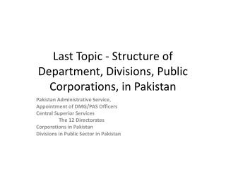 Last Topic - Structure of Department, Divisions, Public Corporations, in Pakistan