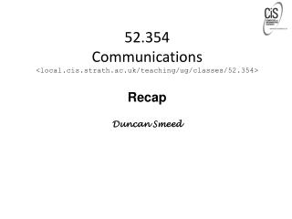 52.354 Communications <local.cis.strath.ac.uk/teaching/ug/classes/52.354>