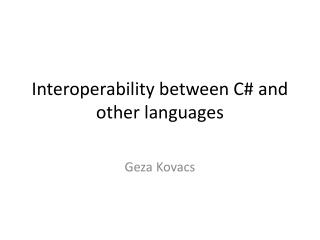 Interoperability between C#  and  other  languages