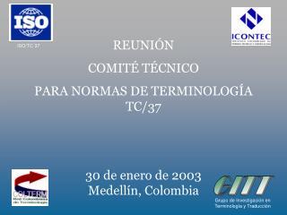REUNI N   COMIT  T CNICO  PARA NORMAS DE TERMINOLOG A           TC