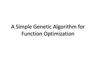 A Simple Genetic Algorithm for Function Optimization