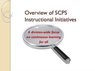 Overview of SCPS Instructional Initiatives