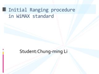 Initial Ranging procedure        in  WiMAX  standard