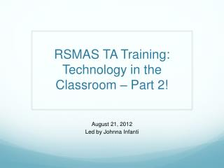 RSMAS TA Training: Technology in the Classroom – Part 2!