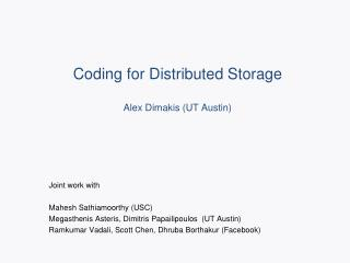 Coding for Distributed Storage Alex  Dimakis  (UT Austin)