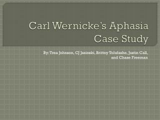 Carl  Wernicke�s  Aphasia Case Study