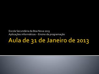 Aula de  31 de Janeiro de  2013