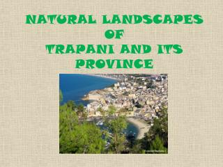 NATURAL LANDSCAPES  OF  TRAPANI AND ITS PROVINCE