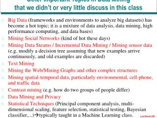 Other Important Topics in Data Mining  that we didn't or very little discuss in this class