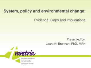 System, policy and environmental change: