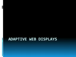 ADAPTIVE  WEB  DISPLAYS