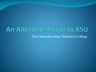 An Alternate Route to KSU