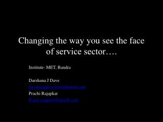 Changing the way you see the face of service sector….