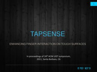 TAPSENSE ENHANCING FINGER INTERACTION ON TOUCH SURFACES