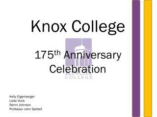 Knox College 175 th  Anniversary Celebration