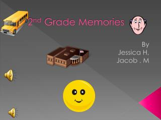 2 nd  Grade Memories