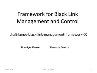 Framework for Black Link Management and Control
