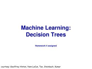 Machine Learning:  Decision  Trees Homework 4 assigned