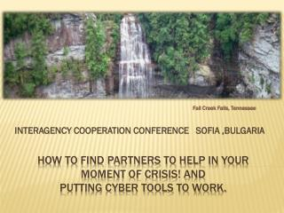 HOW TO FIND PARTNERS TO HELP IN YOUR MOMENT OF CRISIS! AND  PUTTING CYBER TOOLS TO WORK.