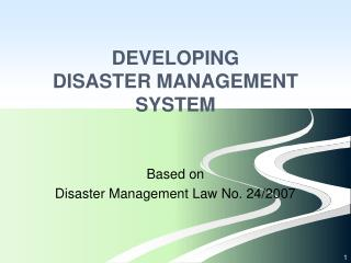DEVELOPING DISASTER MANAGEMENT SYSTEM