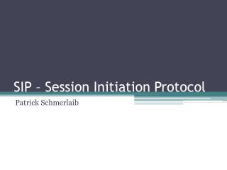 SIP � Session Initiation Protocol