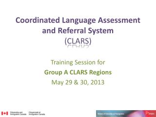 Coordinated Language Assessment and Referral System ( CLARS )