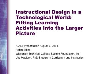 Instructional Design in a Technological World: Fitting Learning Activities Into the Larger Picture