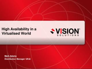 High Availability in a Virtualised World
