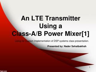 An LTE Transmitter Using a Class-A/B Power  Mixer[1]
