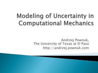 Modeling of Uncertainty in Computational Mechanics