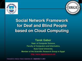 Social Network Framework for Deaf and Blind People based on Cloud  Computing