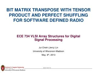 BIT MATRIX TRANSPOSE WITH TENSOR PRODUCT AND PERFECT  SHUFFLING FOR SOFTWARE DEFINED RADIO