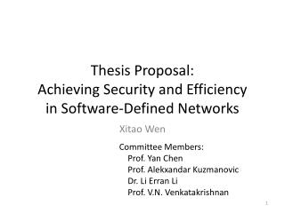 Thesis Proposal: Achieving Security and Efficiency  in Software-Defined Networks