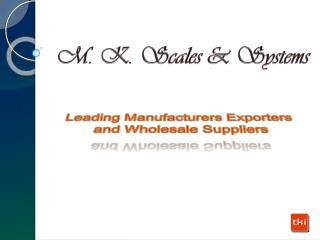 M. K. Scales & Systems-Wholesale Suppliers of Electronic.