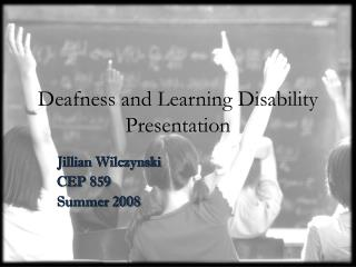 Deafness and Learning Disability Presentation