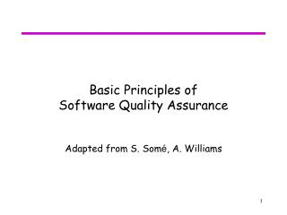 Basic Principles of Software Quality Assurance