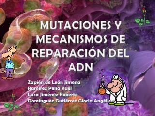 MUTACIONES Y MECANISMOS DE REPARACIÓN DEL ADN