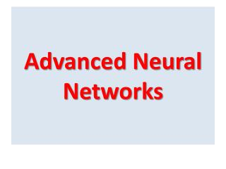 Advanced Neural Networks