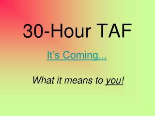 30-Hour TAF