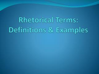 Rhetorical Terms: Definitions & Examples
